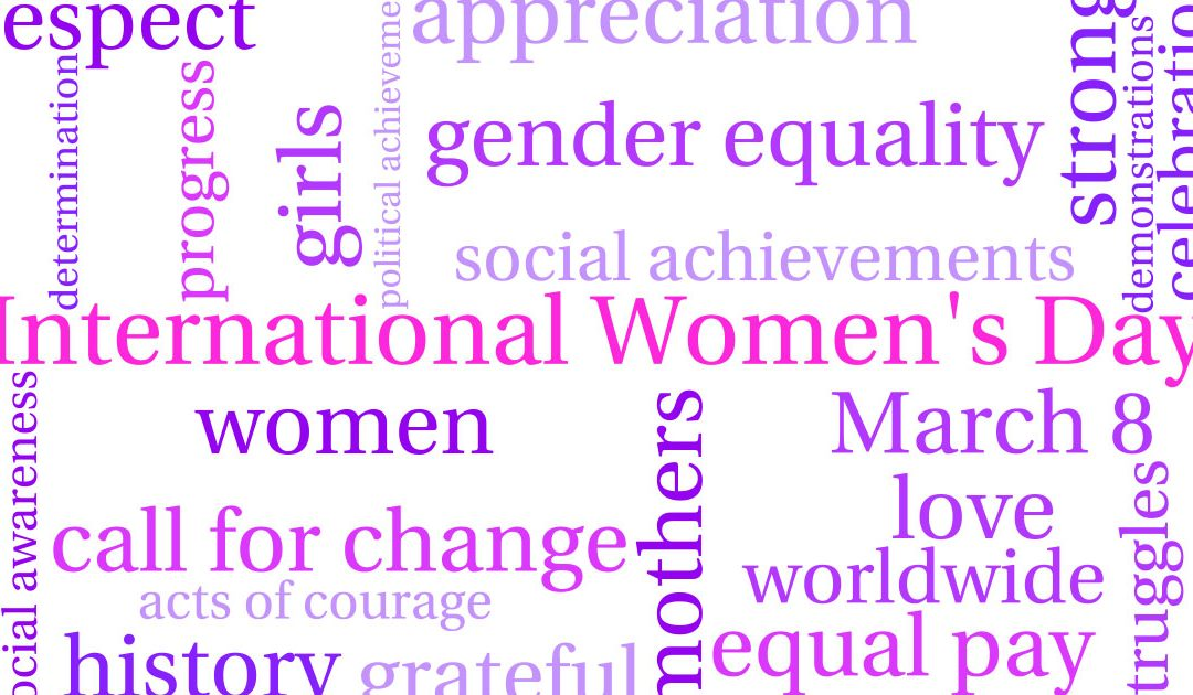International Women's Day: Celebrating Women Everywhere